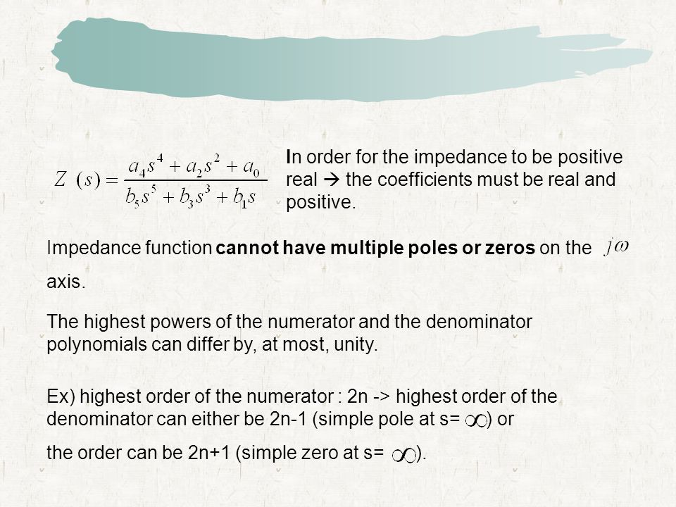 Ex) highest order of the numerator : 2n -> highest order of the denominator can either be 2n-1 (simple pole at s= ) or the order can be 2n+1 (simple z