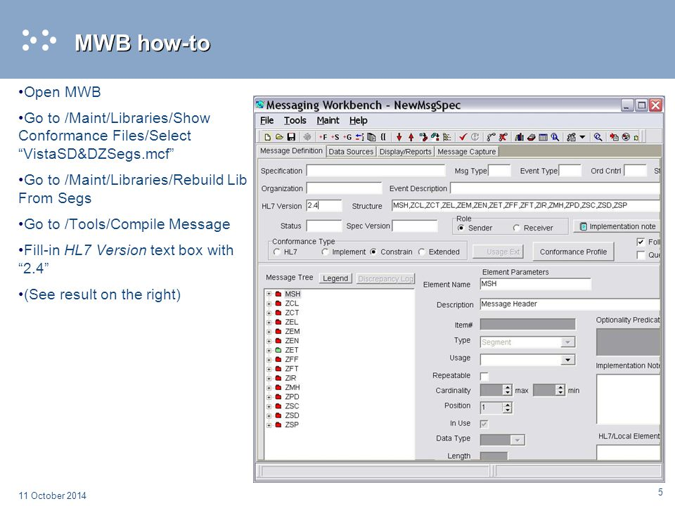 "5 11 October 2014 MWB how-to Open MWB Go to /Maint/Libraries/Show Conformance Files/Select ""VistaSD&DZSegs.mcf"" Go to /Maint/Libraries/Rebuild Lib Fro"