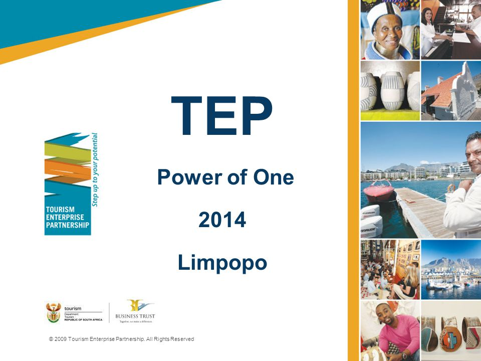 TEP Power of One 2014 Limpopo © 2009 Tourism Enterprise Partnership. All Rights Reserved