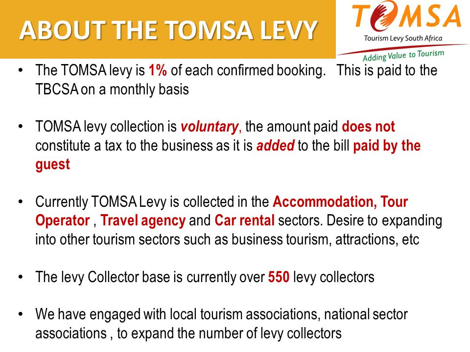 ABOUT THE TOMSA LEVY The TOMSA levy is 1% of each confirmed booking.