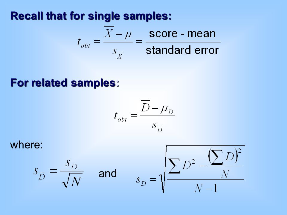 Recall that for single samples: For related samples: where: and