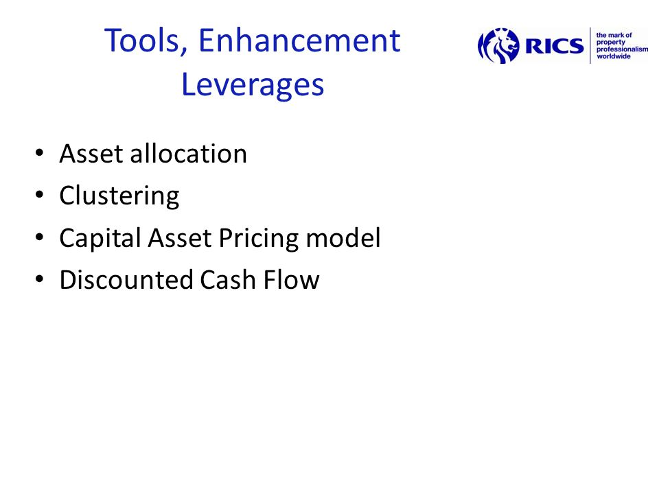 Tools, Enhancement Leverages Asset allocation Clustering Capital Asset Pricing model Discounted Cash Flow