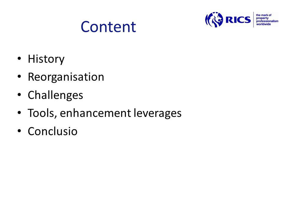Content History Reorganisation Challenges Tools, enhancement leverages Conclusio
