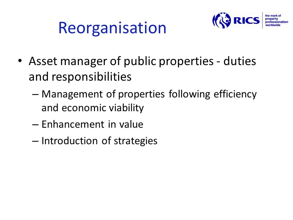 Reorganisation Asset manager of public properties - duties and responsibilities – Management of properties following efficiency and economic viability – Enhancement in value – Introduction of strategies