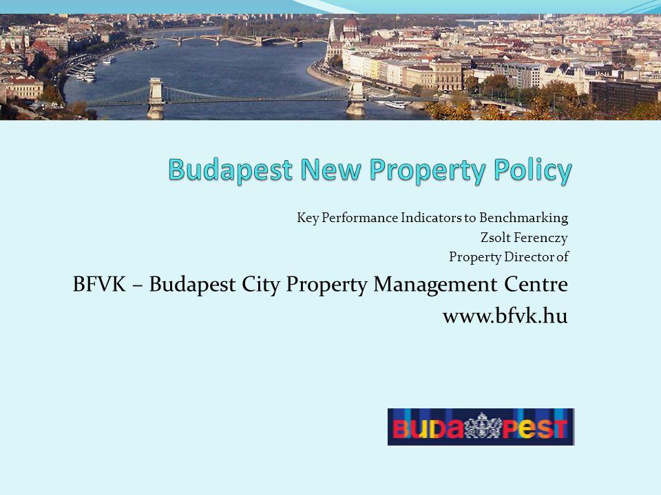 Key Performance Indicators to Benchmarking Zsolt Ferenczy Property Director of BFVK – Budapest City Property Management Centre www.bfvk.hu