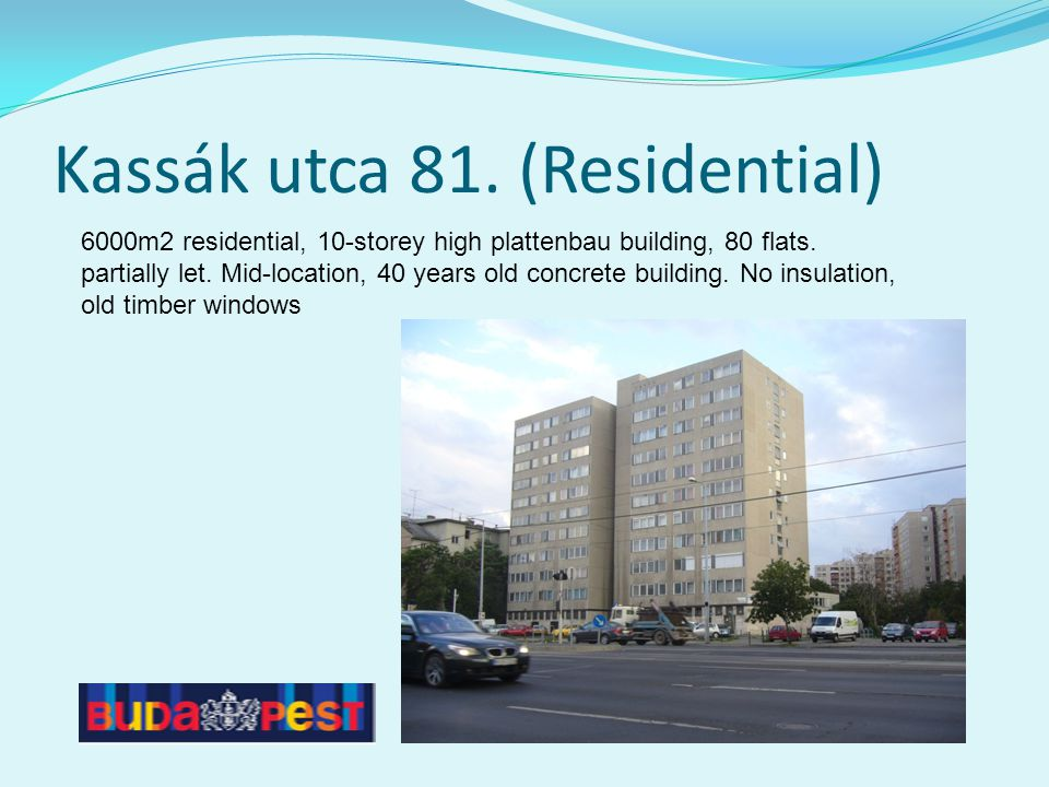 Kassák utca 81. (Residential) 6000m2 residential, 10-storey high plattenbau building, 80 flats. partially let. Mid-location, 40 years old concrete bui