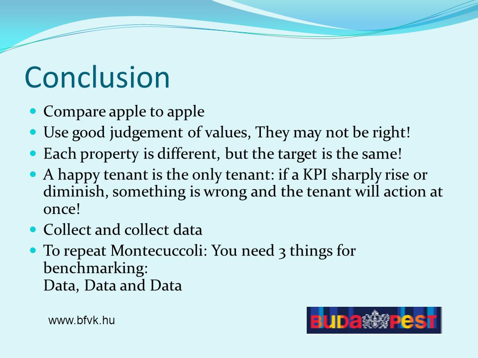 Conclusion Compare apple to apple Use good judgement of values, They may not be right! Each property is different, but the target is the same! A happy