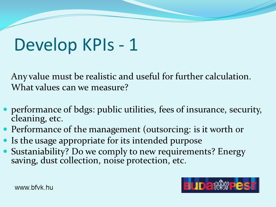 Develop KPIs - 2 What shall our measured value relate to.