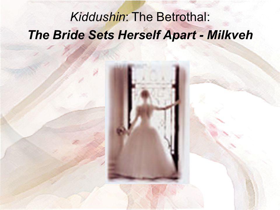 Kiddushin: The Betrothal: The Bride Sets Herself Apart - Milkveh