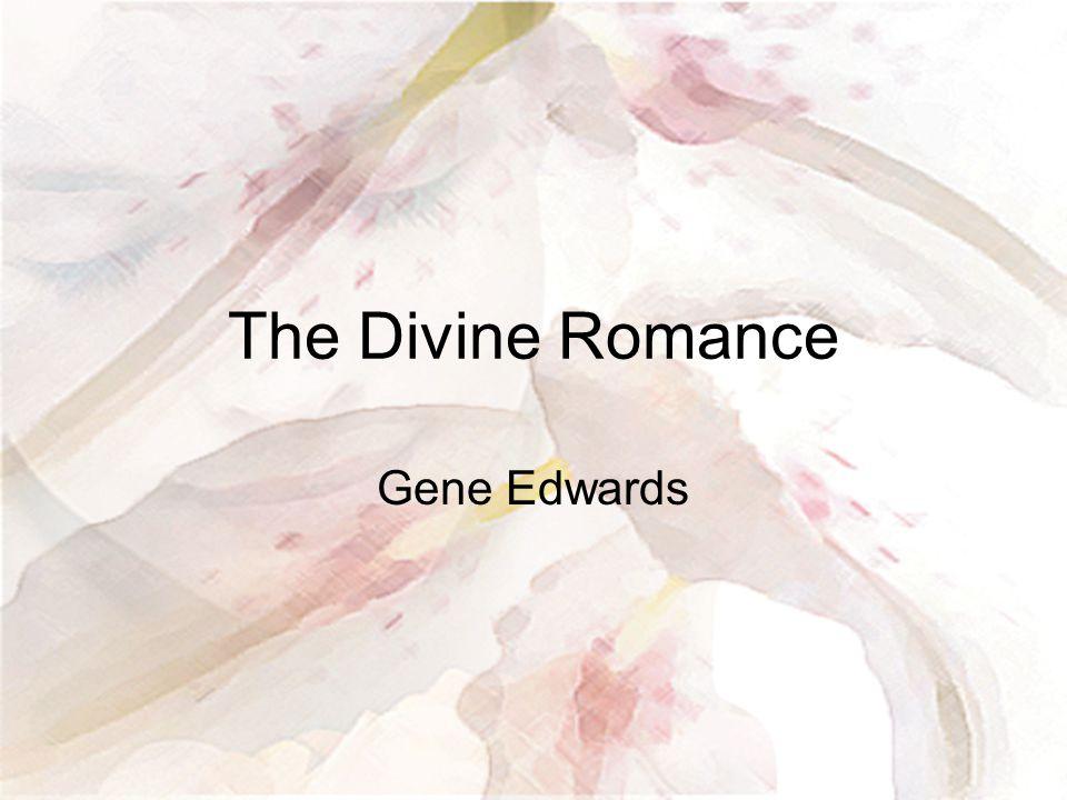 The Divine Romance Gene Edwards