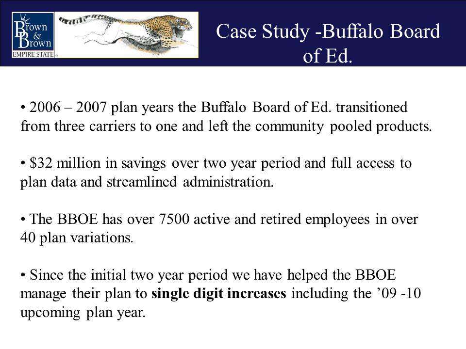 Case Study -Buffalo Board of Ed. 2006 – 2007 plan years the Buffalo Board of Ed. transitioned from three carriers to one and left the community pooled