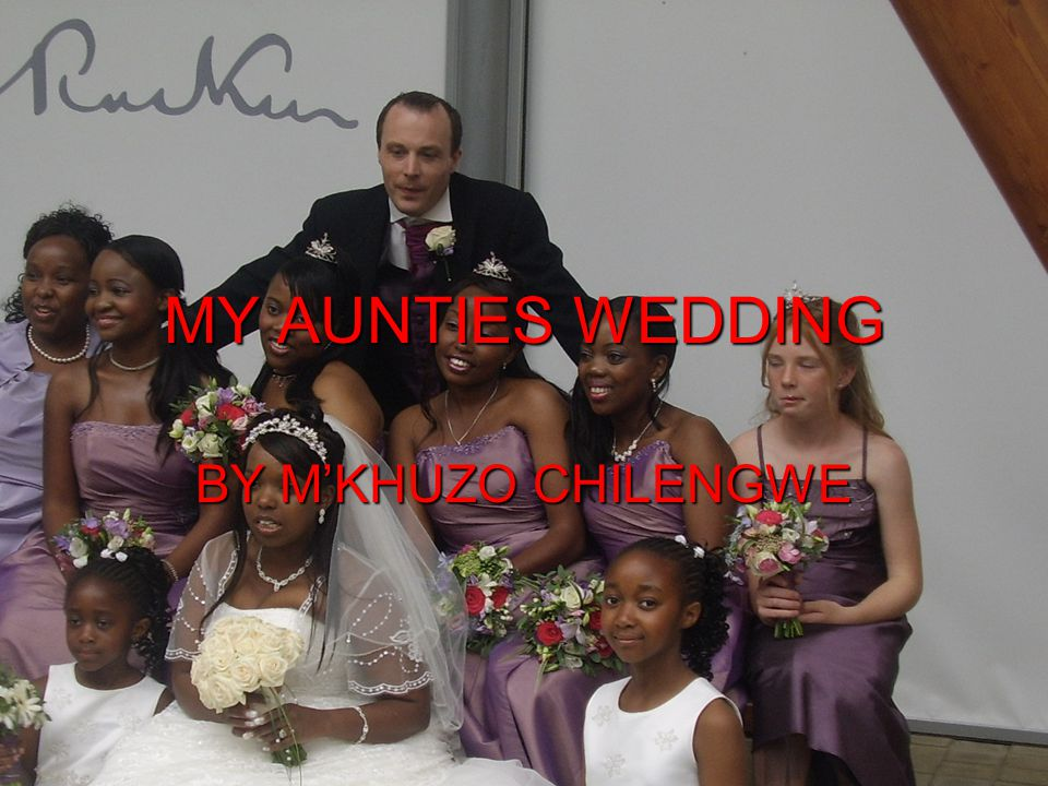 MY AUNTIES WEDDING BY M'KHUZO CHILENGWE