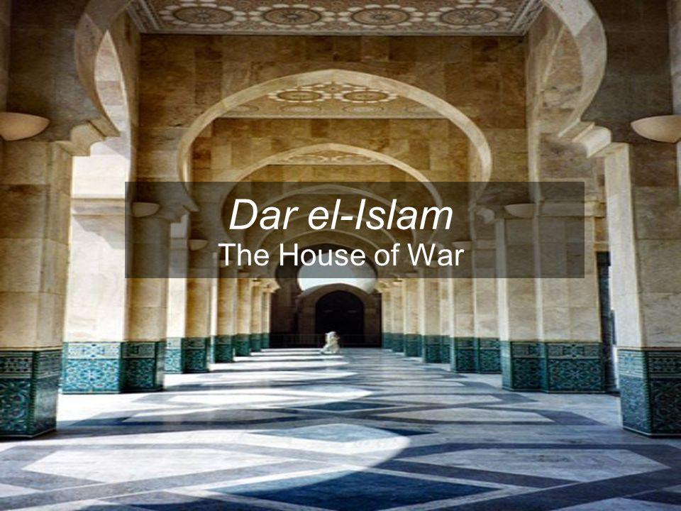 Dar el-Islam The House of War