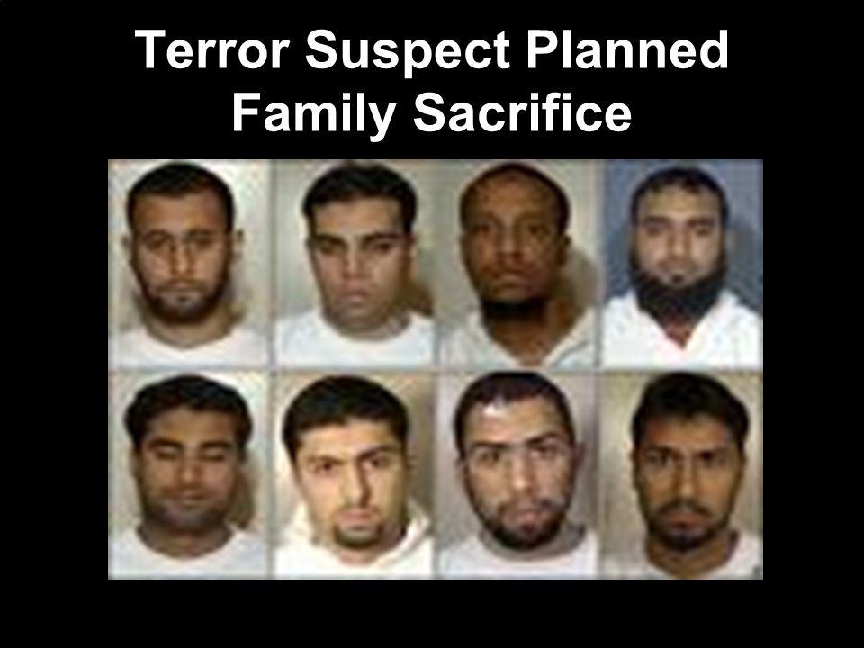 Terror Suspect Planned Family Sacrifice