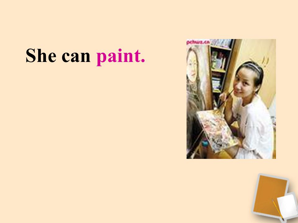 She can paint.