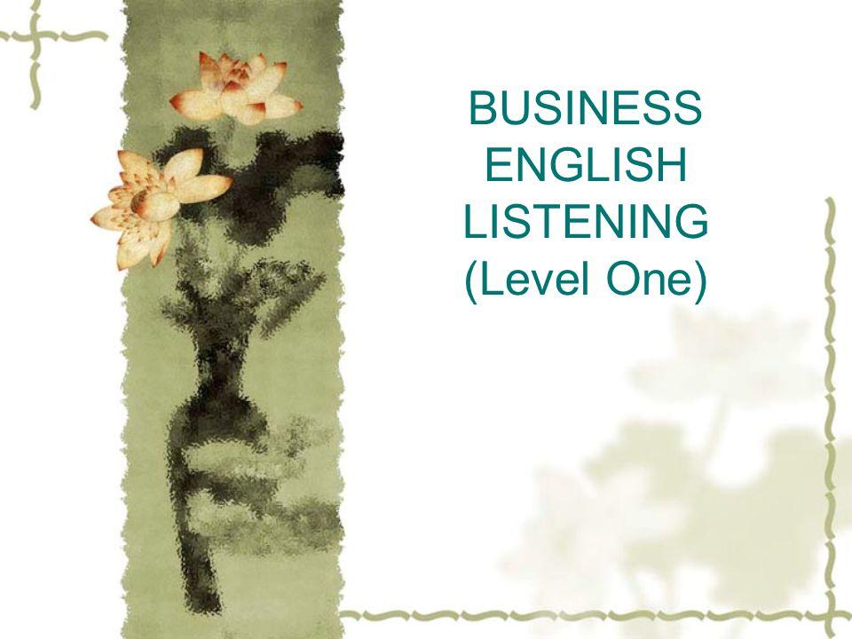 BUSINESS ENGLISH LISTENING (Level One)