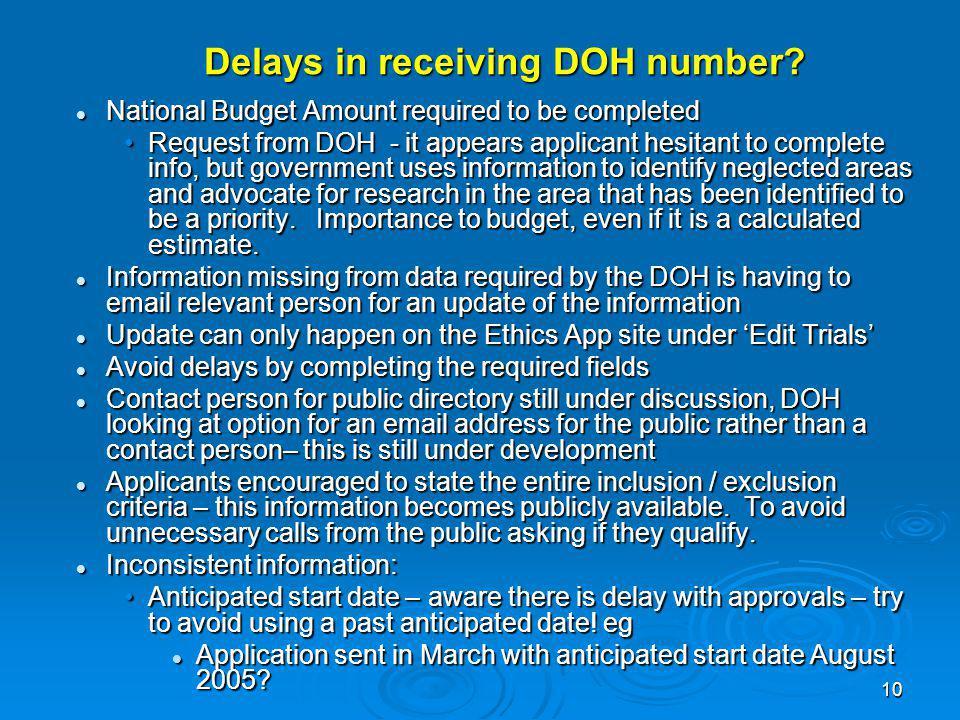 10 Delays in receiving DOH number.