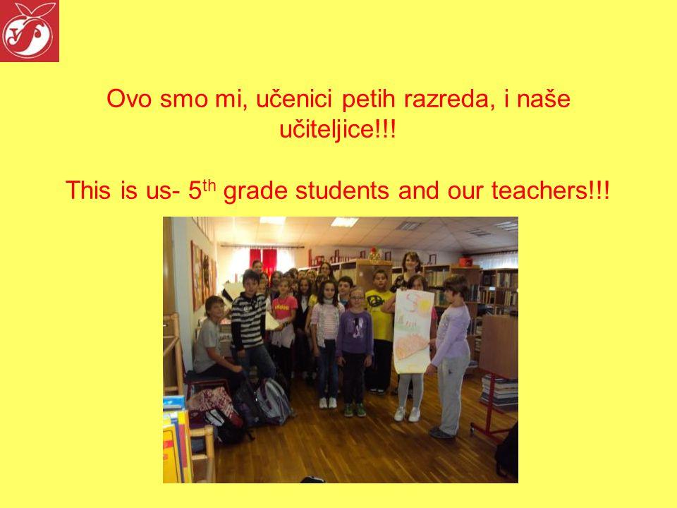 Ovo smo mi, učenici petih razreda, i naše učiteljice!!.