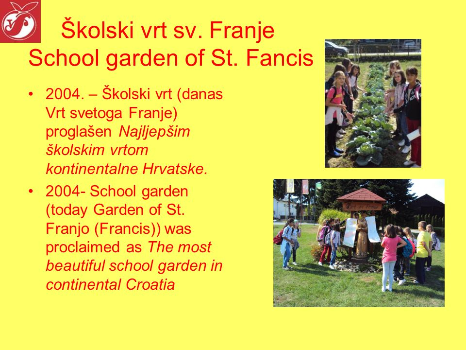 Školski vrt sv.Franje School garden of St. Fancis 2004.