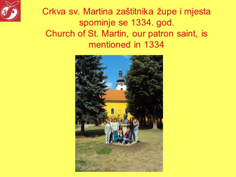 Crkva sv.Martina zaštitnika župe i mjesta spominje se 1334.