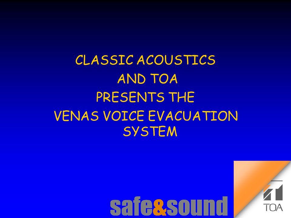 Background Design: Torsten Kranz Design: Torsten Kranz @ TEE CLASSIC ACOUSTICS AND TOA PRESENTS THE VENAS VOICE EVACUATION SYSTEM