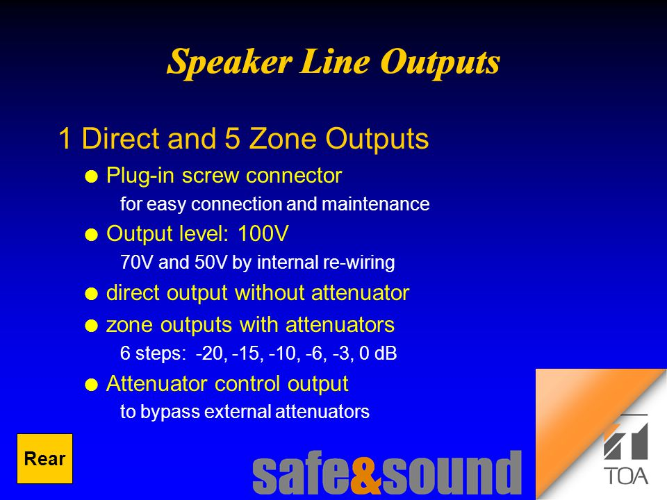 Background Design: Torsten Kranz Design: Torsten Kranz @ TEE  1 Direct and 5 Zone Outputs l Plug-in screw connector for easy connection and maintenance l Output level: 100V 70V and 50V by internal re-wiring l direct output without attenuator l zone outputs with attenuators 6 steps: -20, -15, -10, -6, -3, 0 dB l Attenuator control output to bypass external attenuators Rear