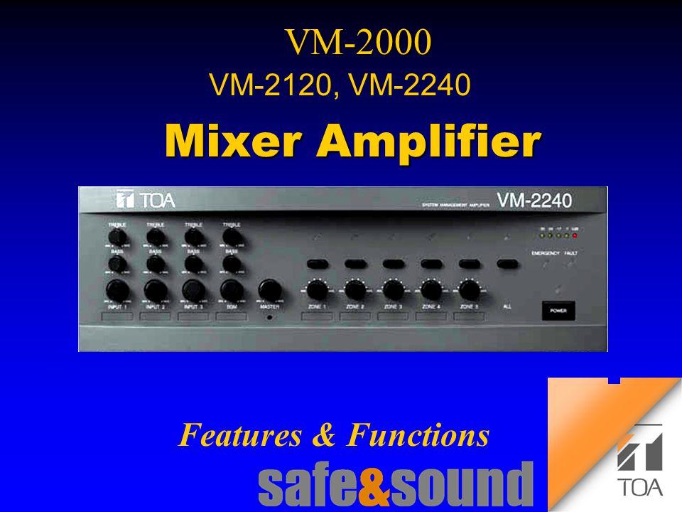 Background Design: Torsten Kranz Design: Torsten Kranz @ TEE VM-2000 VM-2120, VM-2240 Mixer Amplifier Mixer Amplifier Features & Functions