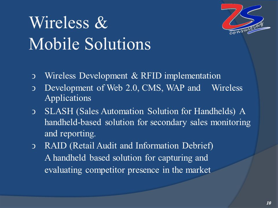 Wireless & Mobile Solutions Wireless Development & RFID implementation Development of Web 2.0, CMS, WAP and Wireless Applications SLASH (Sales Automat