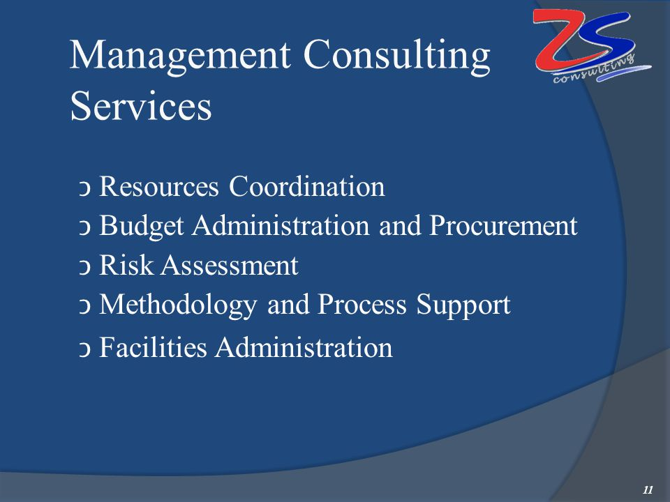 Management Consulting Services Resources Coordination Budget Administration and Procurement Risk Assessment Methodology and Process Support  Faciliti