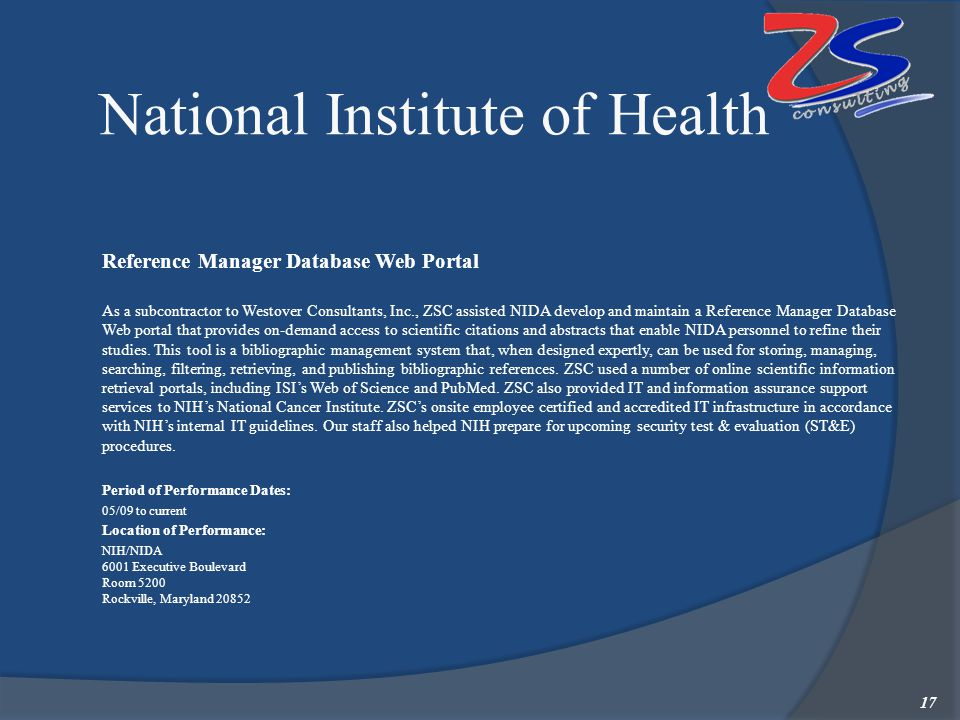 National Institute of Health Reference Manager Database Web Portal  As a subcontractor to Westover Consultants, Inc., ZSC assisted NIDA develop and m