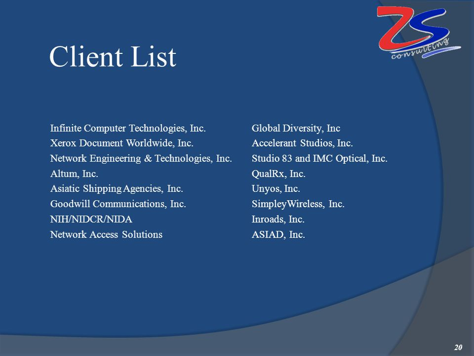Client List  Infinite Computer Technologies, Inc.  Xerox Document Worldwide, Inc.  Network Engineering & Technologies, Inc.  Altum, Inc.  Asiatic