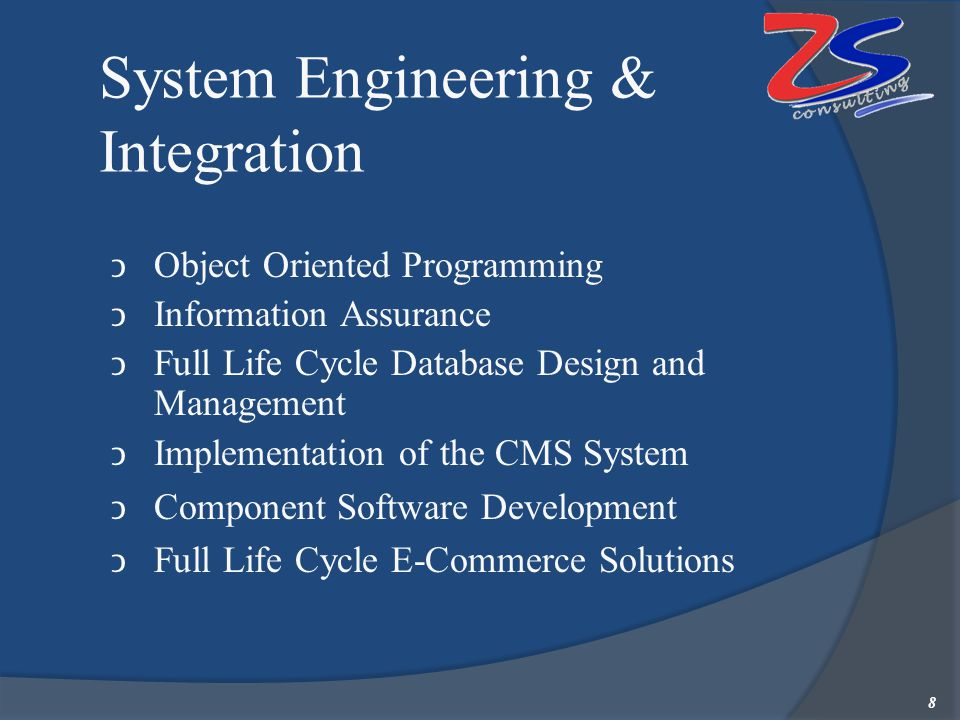 System Engineering & Integration Object Oriented Programming Information Assurance Full Life Cycle Database Design and Management Implementation of th