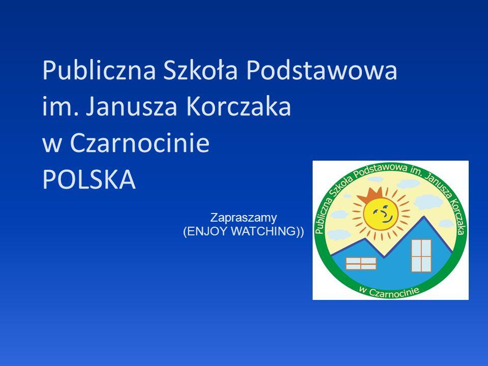 Publiczna Szkoła Podstawowa im. Janusza Korczaka w Czarnocinie POLSKA Zapraszamy (ENJOY WATCHING))
