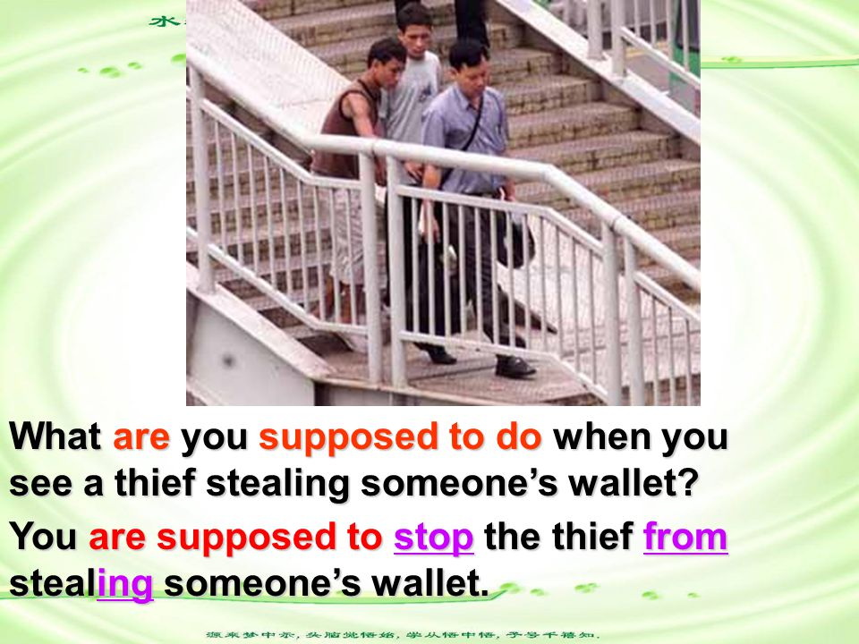 What are you supposed to do when you see a thief stealing someone's wallet.