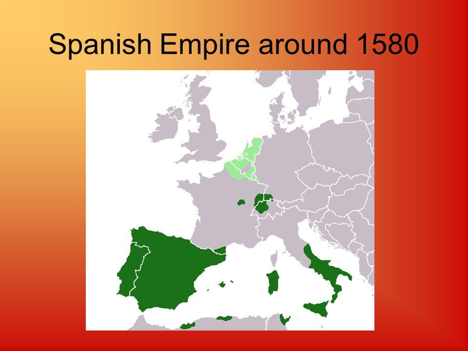 Spanish Empire around 1580