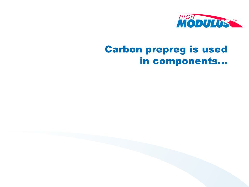 Carbon prepreg is used in components…