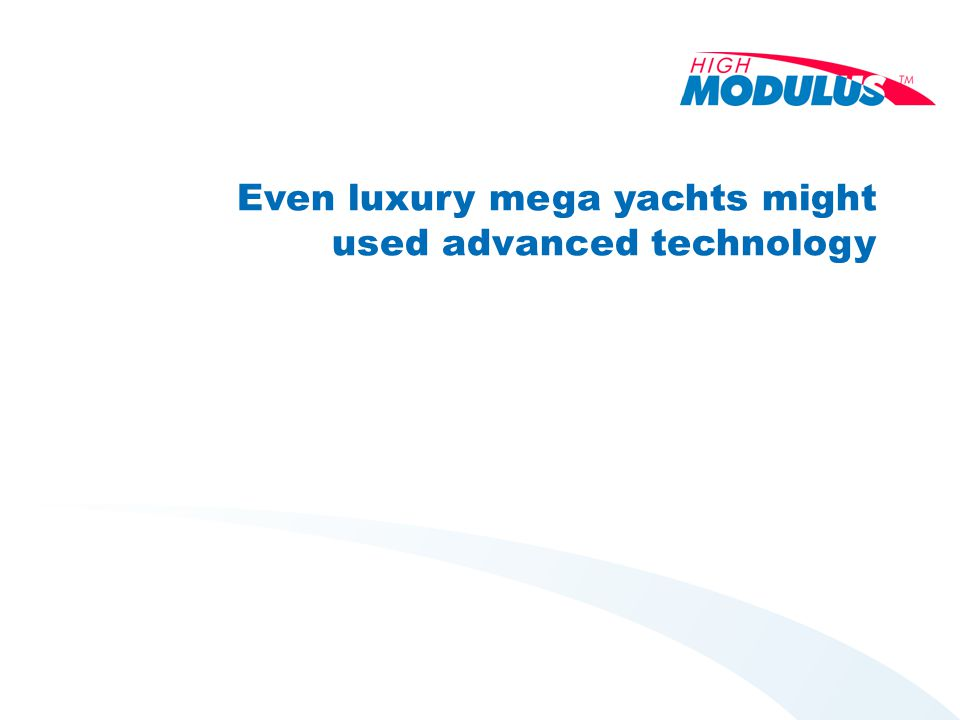 Even luxury mega yachts might used advanced technology