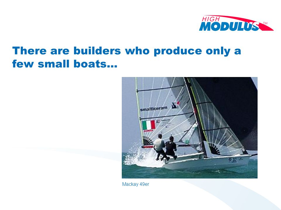 There are builders who produce only a few small boats… Mackay 49er