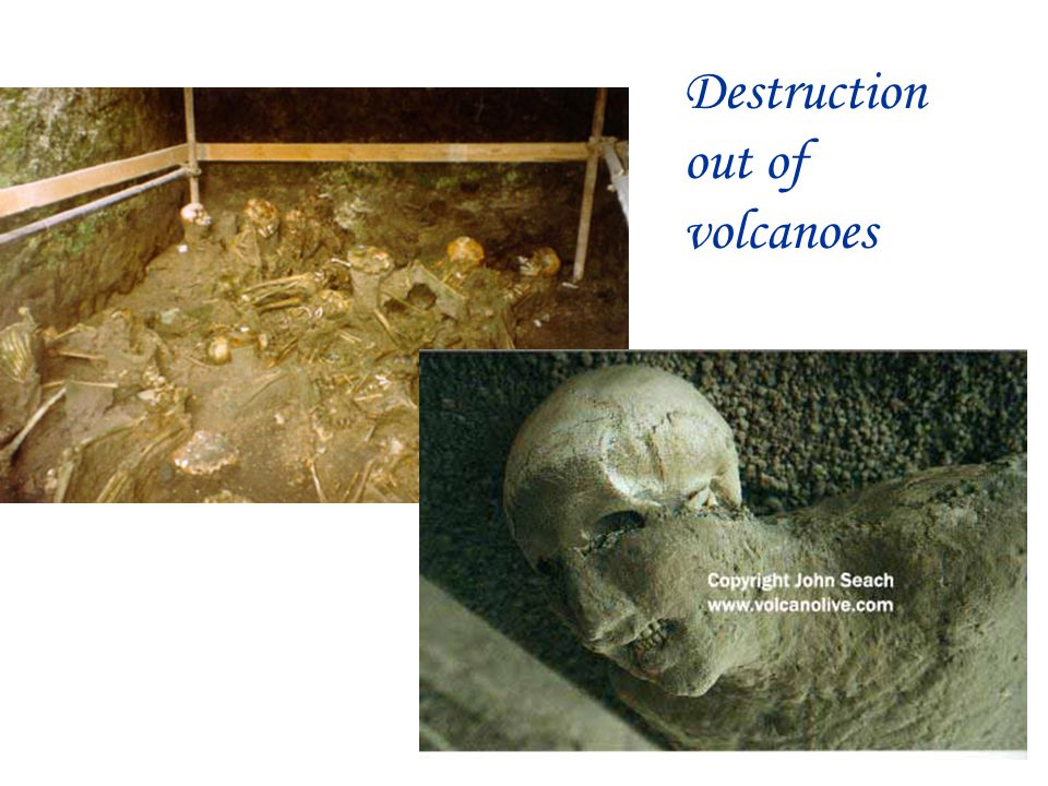 Destruction out of volcanoes