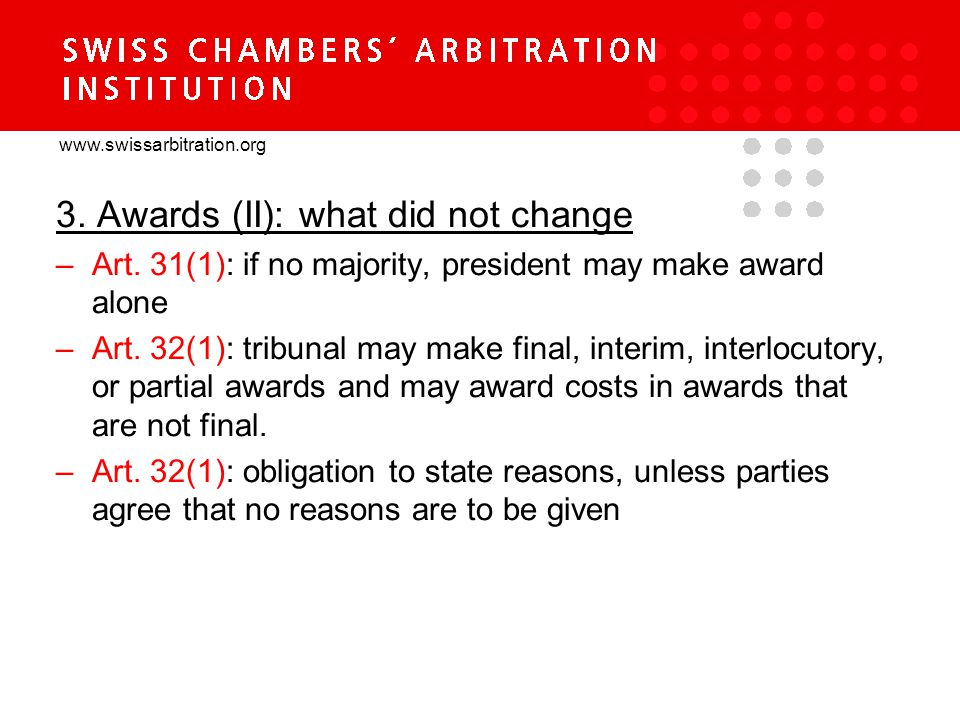 www.swissarbitration.org 3.Awards (II): what did not change –Art.