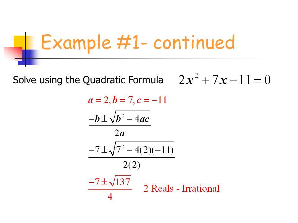 Example #1- continued Solve using the Quadratic Formula
