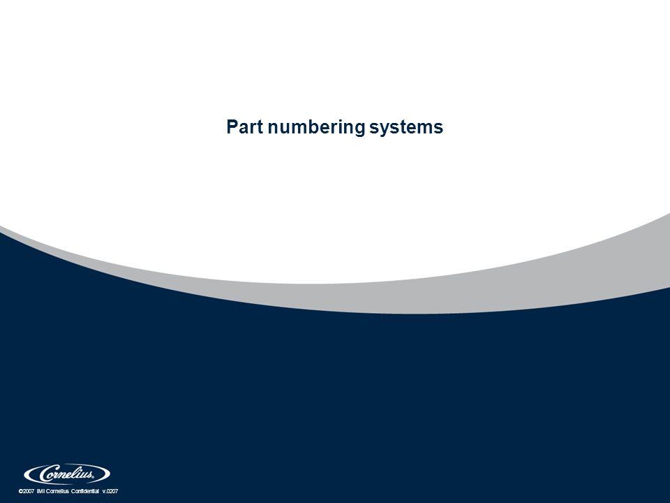 ©2007 IMI Cornelius Confidential v.0207 Part numbering systems