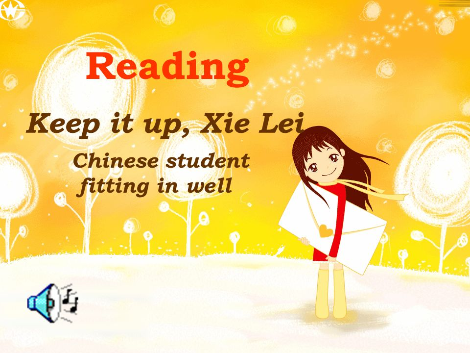 Reading Keep it up, Xie Lei Chinese student fitting in well