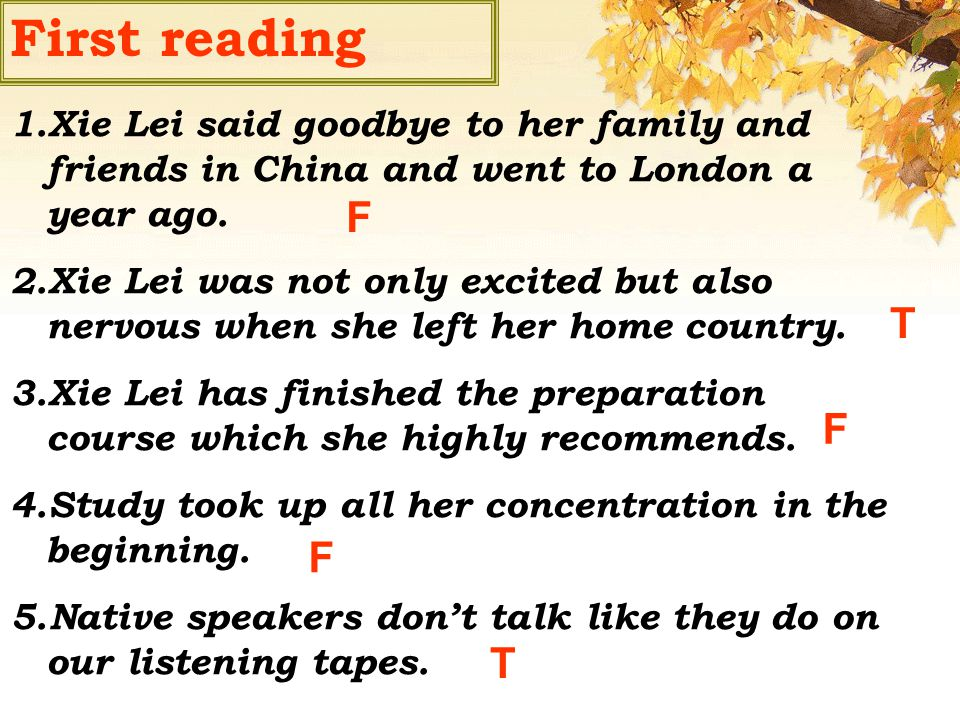 First reading 1.Xie Lei said goodbye to her family and friends in China and went to London a year ago.
