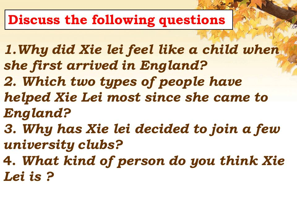 1.Why did Xie lei feel like a child when she first arrived in England.
