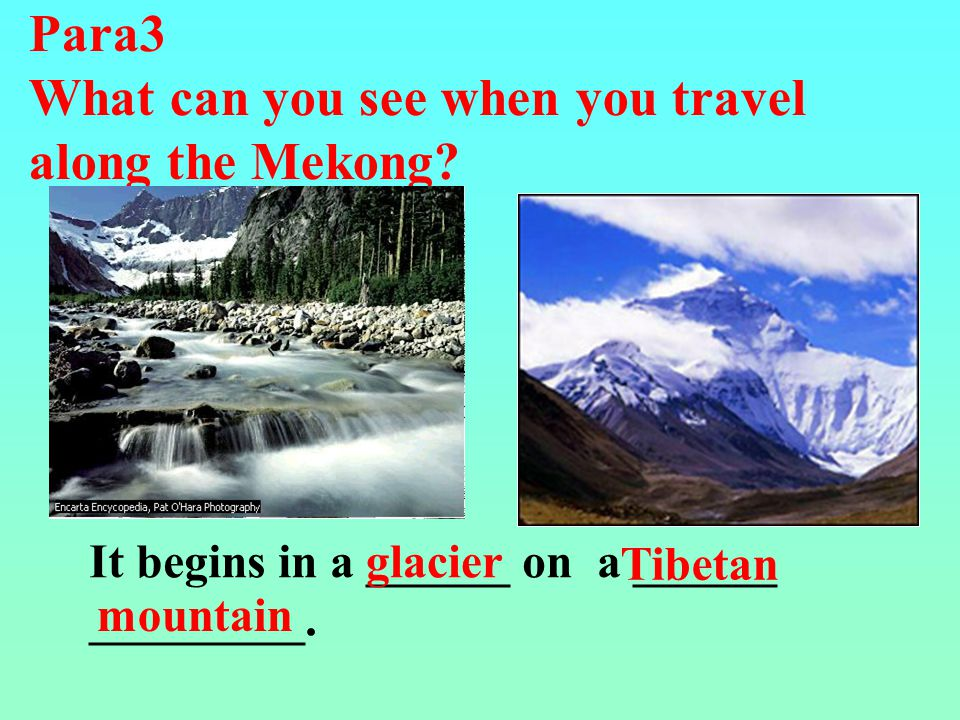 3. Where is the source of the Mekong River and which sea does it enter? The source of the river is in Qinghai Province and it enters the South China S