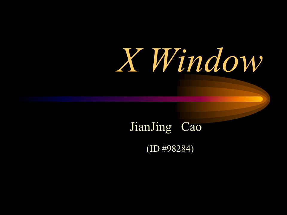 Content Introduction X Window System Function Window Principle How X Window Works Security