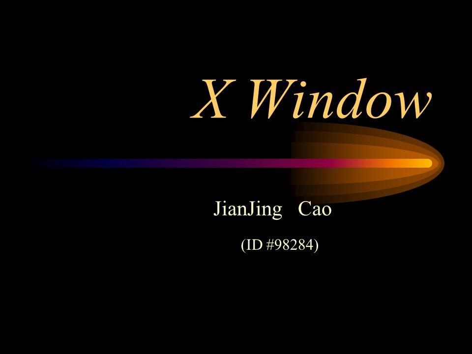 X Window JianJing Cao (ID #98284)