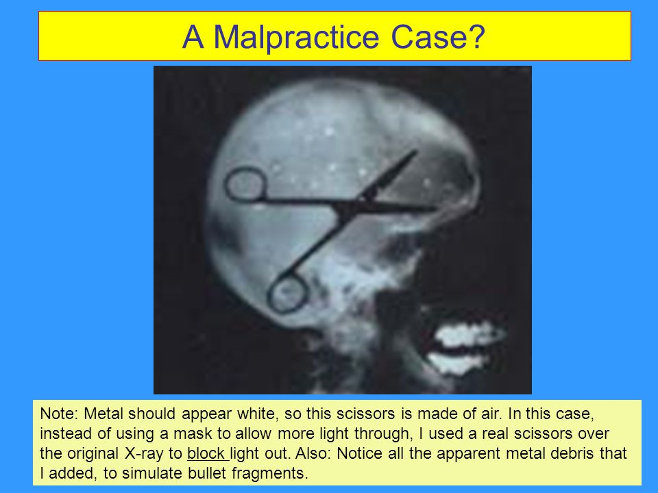 A Malpractice Case.Note: Metal should appear white, so this scissors is made of air.