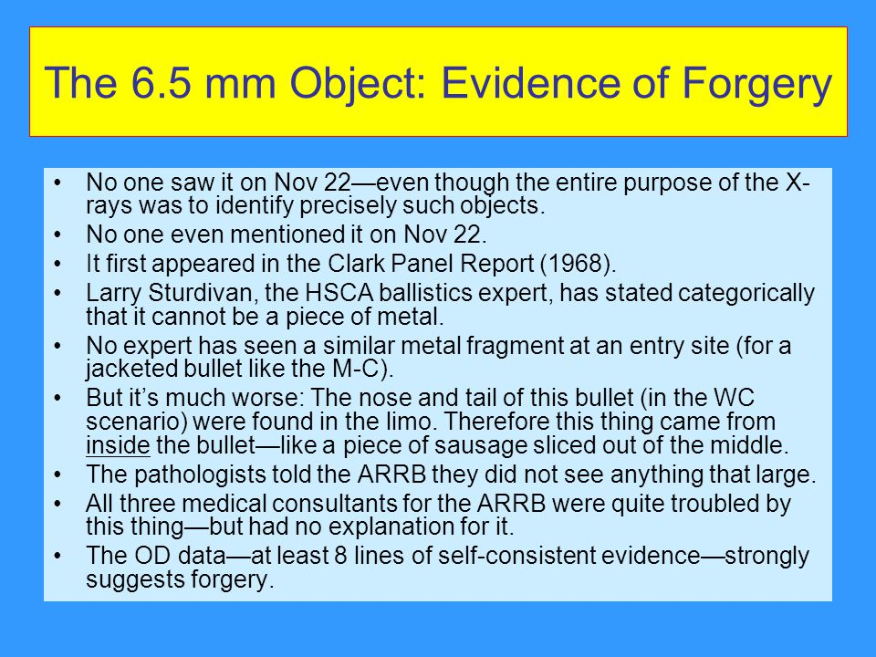 The 6.5 mm Object: Evidence of Forgery No one saw it on Nov 22—even though the entire purpose of the X- rays was to identify precisely such objects.